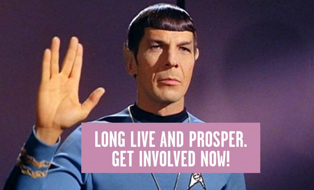 "Meme of Mr Spock with copy ""Long Live and Prosper. Get involved now!"""