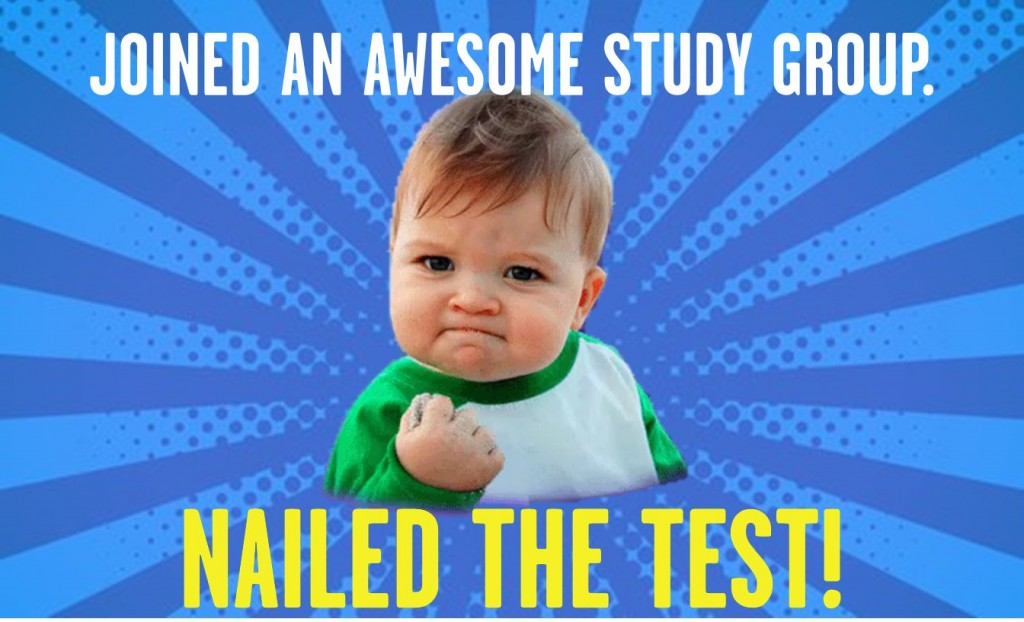 "meme of a boy holding up fist with copy that says ""Joined an awesome study group. Nailed the test."""